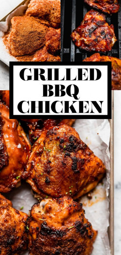 The Very Best Grilled BBQ Chicken (Easy Grilled Barbecue Chicken)