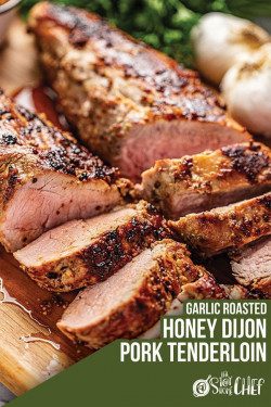 Honey Dijon Garlic Roasted Pork Tenderloin
