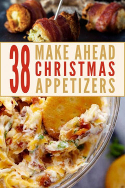 37 Delicious and Easy Make-Ahead Christmas Appetizers